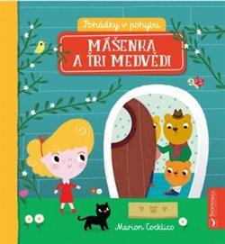 Obálka titulu Pohádky v pohybu - Mášenka a tři medvědi