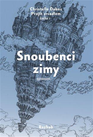 Snoubenci zimy:Projít zrcadlem - Kniha 1 - Christelle Dabos   Booksquad.ink