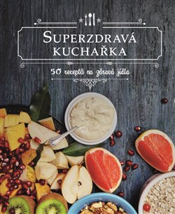 Obálka titulu Superzdravá kuchařka