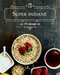 Obálka titulu Super snídaně