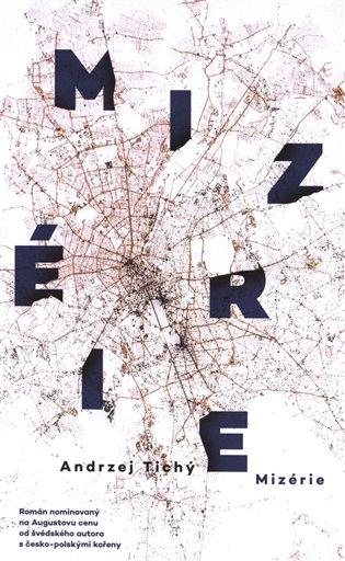 Mizérie - Andrzej Tichý | Booksquad.ink