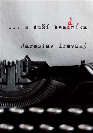 ...s duší beadníka - Jaroslav Irovský | Booksquad.ink