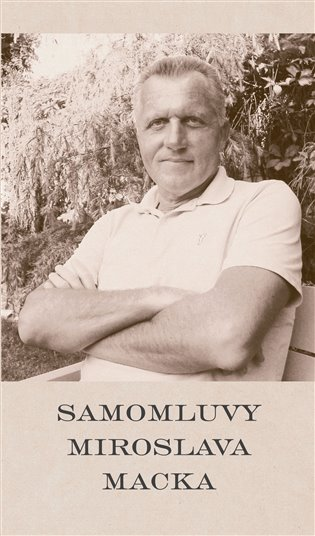 Samomluvy Miroslava Macka - Miroslav Macek | Booksquad.ink