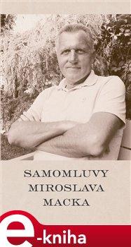 Obálka titulu Samomluvy Miroslava Macka