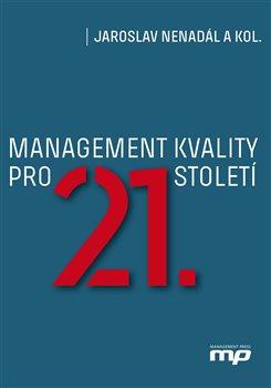 Management kvality pro 21. století - Jaroslav Nenadál, kolektiv