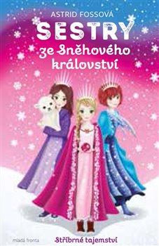 Sestry ze Sněhového království. Stříbrné tajemství - Astrid Fossová