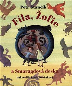 Fíla, Žofie a Smaragdová deska - Petr Stančík