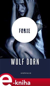 Fobie - Wulf Dorn