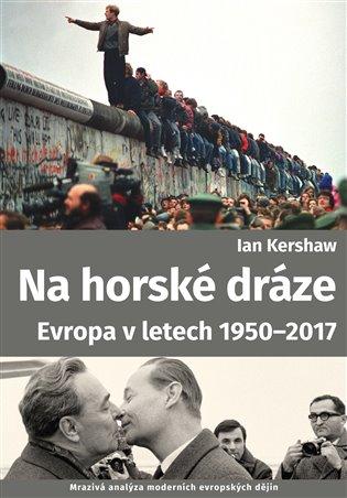 Na horské dráze: Evropa v letech 1950-2017
