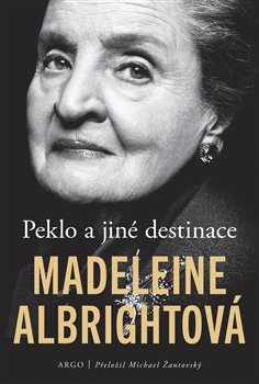 Peklo a jiné destinace - Madeleine Albrightová
