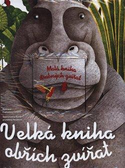 Obálka titulu Velká kniha obřích zvířat/Malá kniha drobných zvířat