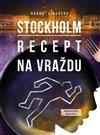 Obálka knihy Stockholm: Recept na vraždu