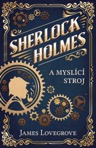 Sherlock Holmes a případ myslícího stroje