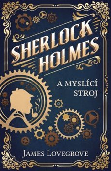 Obálka titulu Sherlock Holmes a případ myslícího stroje