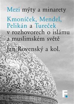 Obálka titulu Mezi mýty a minarety