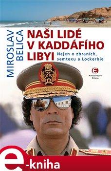 Obálka titulu Naši lidé v Kaddáfího Libyi