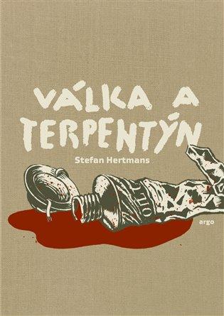 Válka a terpentýn - Stefan Hertmans | KOSMAS.cz - vaše internetové ...