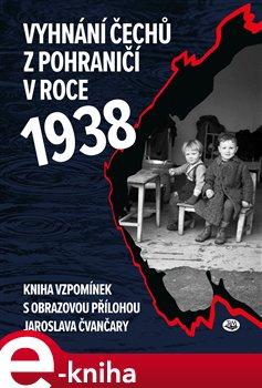 Obálka titulu Vyhnání Čechů z pohraničí v roce 1938