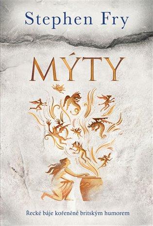 Mýty:Řecké báje kořeněné britským humorem - Stephen Fry | Booksquad.ink