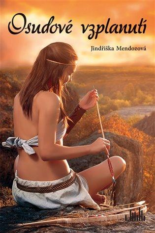 Osudové vzplanutí - Jindřiška Mendozová | Booksquad.ink