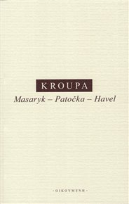 Masaryk – Patočka – Havel