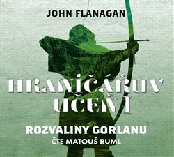 Obálka titulu Hraničářův učeň 1 - Rozvaliny Gorlanu