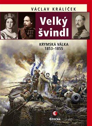 VELKÝ ŠVINDL KRYMSKÁ VÁLKA 1853-1855