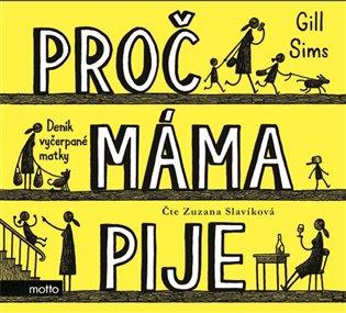 Proč máma pije (audiokniha):Deník vyčerpané matky - Gill Sims   Booksquad.ink