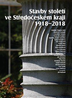 Obálka titulu Stavby století ve Středočeském kraji 1918 - 2018