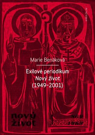 Exilové periodikum:Nový život (1949 - 2001) - Marie Benáková | Booksquad.ink