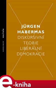 Obálka titulu Diskursivní teorie liberální demokracie