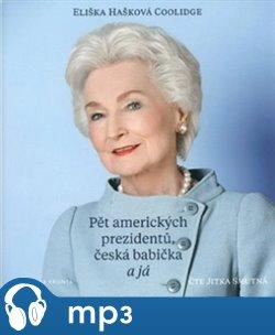 Obálka titulu Pět amerických prezidentů, česká babička a já