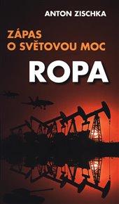 Ropa - Zápas o světovou moc