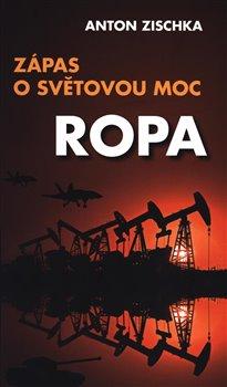Obálka titulu Ropa - Zápas o světovou moc