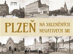 Obálka titulu Plzeň na skleněných negativech
