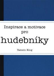 Inspirace a motivace pro hudebníky