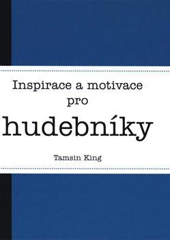 Obálka titulu Inspirace a motivace pro hudebníky