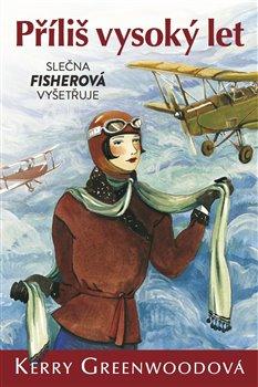 Obálka titulu Příliš vysoký let - Slečna Fisherová vyšetřuje