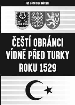 Obálka titulu Čeští obránci Vídně před Turky roku 1529