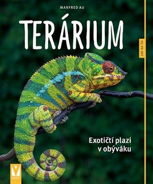 Terárium:Exotičtí plazi v obýváku - Au Manfred | Booksquad.ink