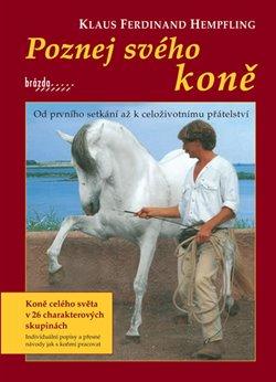 Obálka titulu Poznej svého koně - Od prvního setkání až k celoživotnímu přátelství