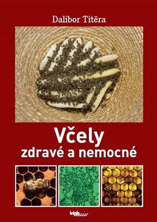 Včely zdravé a nemocné - Dalibor Titěra   Booksquad.ink