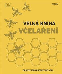 Obálka titulu Velká kniha včelaření