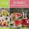 Obálka knihy Zvládnu to sám: Domácí sirupy a limonády