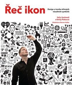 Obálka titulu Řeč ikon: Design a tvorba účinných vizuálních symbolů
