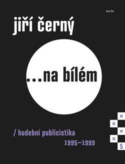 Obálka titulu Jiří Černý... na bílém 5
