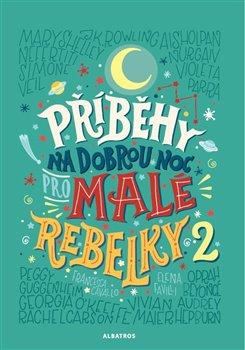 Obálka titulu Příběhy na dobrou noc pro malé rebelky 2