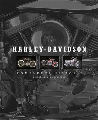 HARLEY-DAVIDSON - KOMPLETNÍ HISTORIE