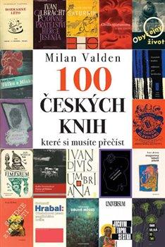 Obálka titulu Sto českých knih, které si musíte přečíst