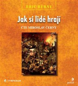 Jak si lidé hrají, CD - Eric Berne